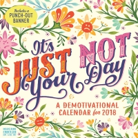 Jacket Image For: It's Just Not Your Day Wall Calendar 2018