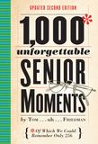Jacket Image For: 1,000 Unforgettable Senior Moments (2nd Edition)