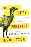 Jacket image for The Geek Feminist Revolution