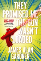 Jacket Image For: They Promised Me The Gun Wasn't Loaded