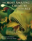 Jacket Image For: The Most Amazing Creature in the Sea