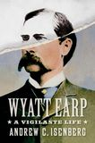 Jacket Image For: Wyatt Earp: A Vigilante Life