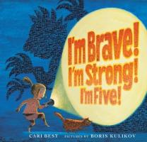 Jacket Image For: I'm Brave! I'm Strong! I'm Five!