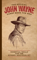 Jacket Image For: The Official John Wayne Handy Book for Men