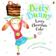 Jacket Image For: Betty Bunny Loves Chocolate Cake