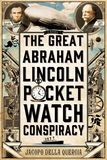 Jacket image for The Great Abraham Lincoln Pocket Watch Conspiracy