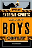 Jacket image for For Extreme Sports-Crazy Boys Only