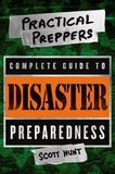 Jacket image for The Practical Preppers Complete Guide to Disaster Preparedness