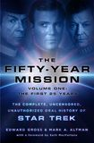 Jacket Image For: The Fifty-Year Mission: The Complete, Uncensored, Unauthorized Oral History of Star Trek: Volume One: The First 25 Years