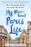 Jacket Image For: My (Part-Time) Paris Life