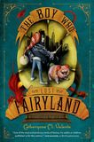 Jacket Image For: The Boy Who Lost Fairyland