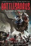 Jacket Image For: Battlesaurus: Rampage at Waterloo