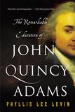 Jacket image for The Remarkable Education of John Quincy Adams