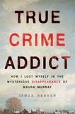 Jacket Image For: True Crime Addict