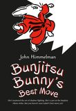 Jacket Image For: Bunjitsu Bunny's Best Move