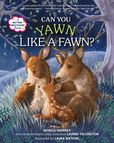 Jacket Image For: Can You Yawn Like a Fawn?