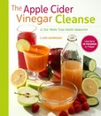 Jacket image for The Apple Cider Vinegar Cleanse