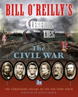 Jacket Image For: Bill O'Reilly's Legends and Lies: The Civil War