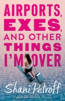 Jacket Image For: Airports, Exes, and Other Things I'm Over