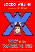 Jacket Image For: Way of the Warrior Kid: From Wimpy to Warrior the Navy SEAL Way