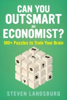 Jacket Image For: Can You Outsmart an Economist?