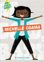 Jacket Image For: Be Bold, Baby: Michelle Obama