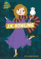 Jacket image for Be Bold, Baby: J.K. Rowling