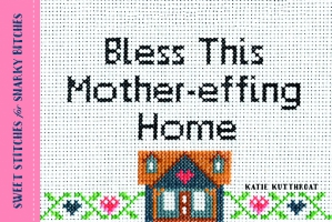 Jacket Image For: Bless This Mother-effing Home