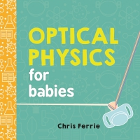 Jacket Image For: Optical Physics for Babies
