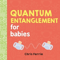 Jacket Image For: Quantum Entanglement for Babies