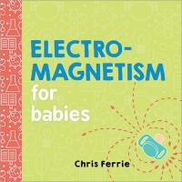 Jacket Image For: Electromagnetism for Babies