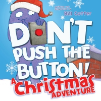 Jacket Image For: Don't Push the Button! A Christmas Adventure