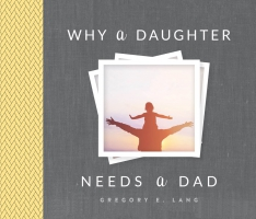 Jacket Image For: Why a Daughter Needs a Dad (4th Edition)