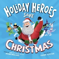 Jacket Image For: The Holiday Heroes Save Christmas