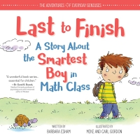 Jacket Image For: Last to Finish, A Story About the Smartest Boy in Math Class
