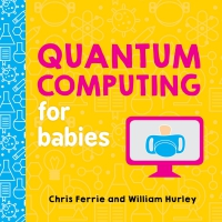 Jacket Image For: Quantum Computing for Babies