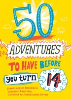 Jacket Image For: 50 Adventures to Have before You Turn 14