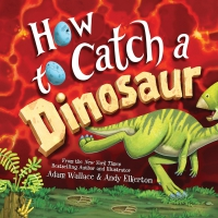 Jacket Image For: How to Catch a Dinosaur