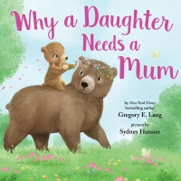 Jacket Image For: Why a Daughter Needs a Mum