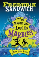 Jacket Image For: Frederik Sandwich and the Mayor Who Lost Her Marbles