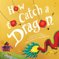 Jacket Image For: How to Catch a Dragon
