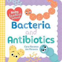 Jacket Image For: Baby Medical School: Bacteria and Antibiotics