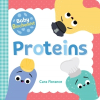 Jacket Image For: Baby Biochemist: Proteins