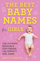 Jacket Image For: The Best Baby Names for Girls