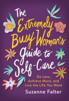 Jacket Image For: The Extremely Busy Woman's Guide to Self-Care