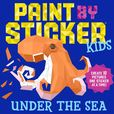 Jacket Image For: Paint by Sticker Kids: Under the Sea