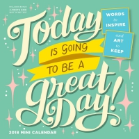 Jacket Image For: Today Is Going to Be a Great Day! Mini Wall Calendar 2018
