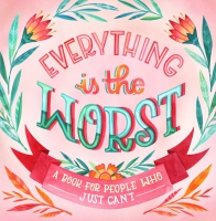 Jacket Image For: Everything Is the Worst