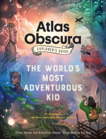 Jacket Image For: The Atlas Obscura Explorer's Guide for the World's Most Adventurous Kid