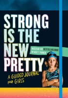 Jacket Image For: Strong Is the New Pretty: A Guided Journal for Girls